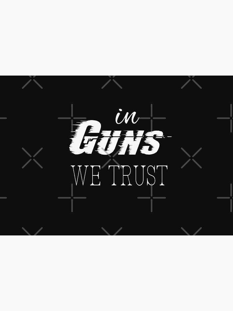 In Guns We Trust | 2nd amendment | gun enthusiast | gift for gun Gun Owners t shirts by Artstock