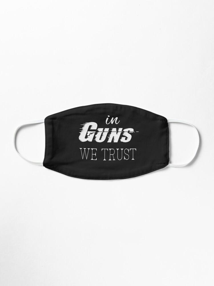 Alternate view of In Guns We Trust | 2nd amendment | gun enthusiast | gift for gun Gun Owners t shirts Mask