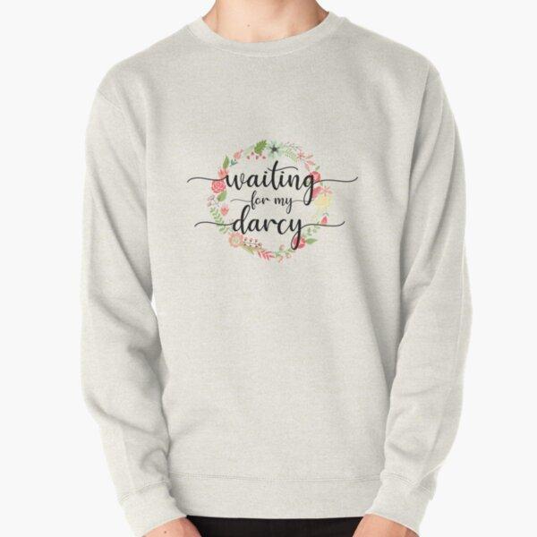 Waiting for My Mr. Darcy - Pride & Prejudice Jane Austen Pullover Sweatshirt
