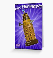 EX-TERMINATE! Greeting Card