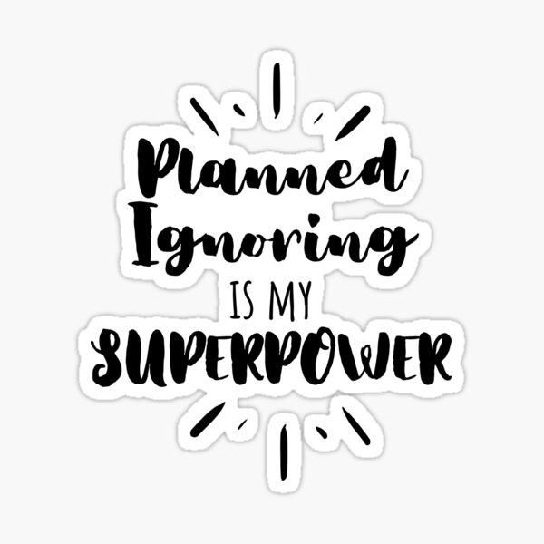 Planned Ignoring Is My Superpower Behavior Analysis ABA Therapy BCBA RBT   Sticker