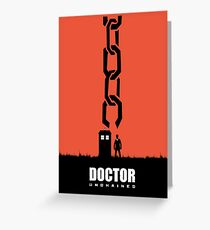 Doctor Unchained Greeting Card