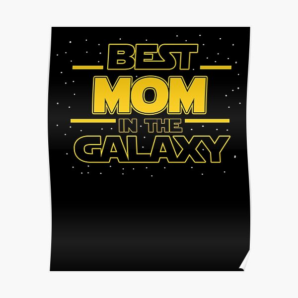 Best Mom In The Galaxy  Poster