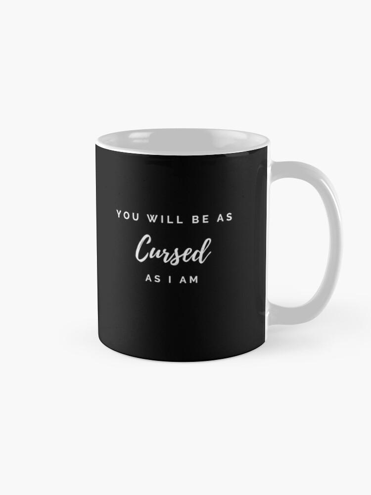 Alternate view of Cursed As I Am Mug