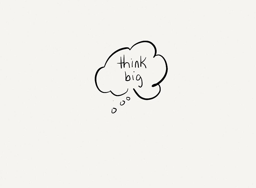 Think Big by Pamela Shaw