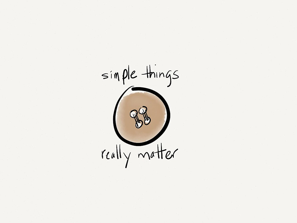 Simple Things Really Matter by Pamela Shaw