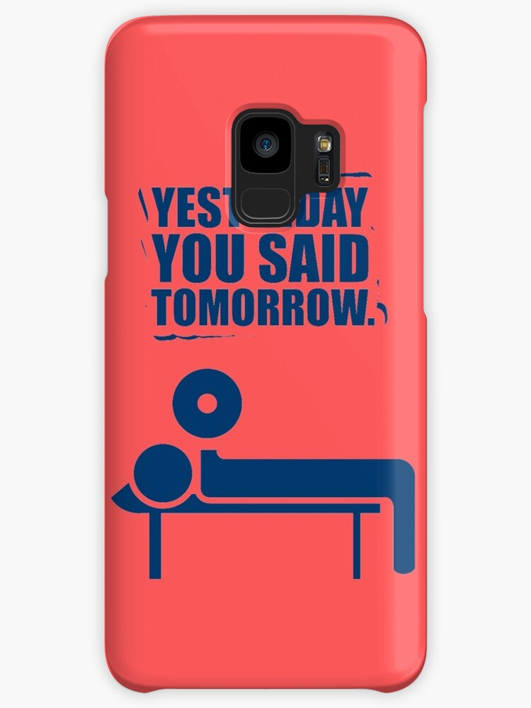 Yesterday You Said Tomorrow Gym Motivational Quotes Cases Skins