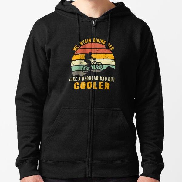 mountain biking dad like a regular dad but cooler Zipped Hoodie