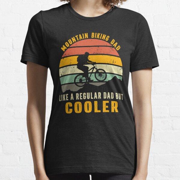 mountain biking dad like a regular dad but cooler Essential T-Shirt