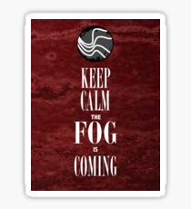"""""""Keep Calm the Fog is Coming"""" Sticker"""