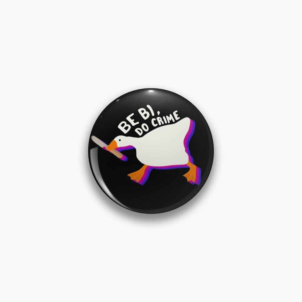 Be bi do crime untitled goose Pin