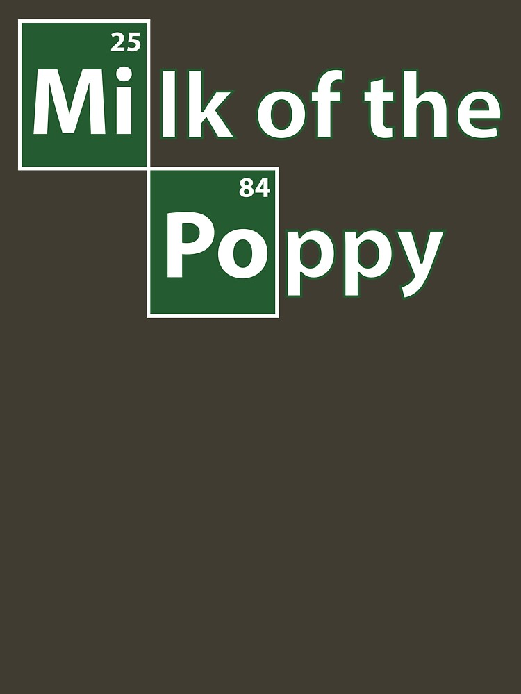 Game of Thrones Breaking Bad Milk of the Poppy   Unisex T-Shirt