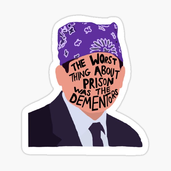 """Prison Mike """"The worst thing about prison was the dementors"""" Sticker"""