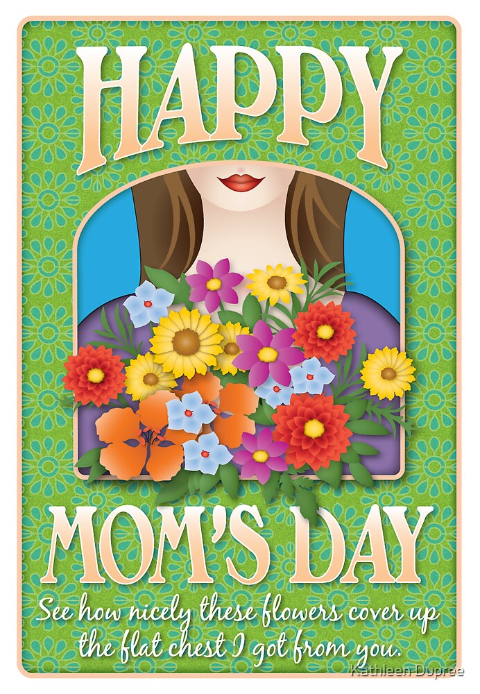 Happy Mother's Day by Kathleen Dupree