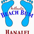Authentic Beach Bum Hanalei Hawaii by pjwuebker