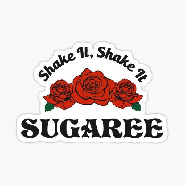 Shake It Sugaree Sticker