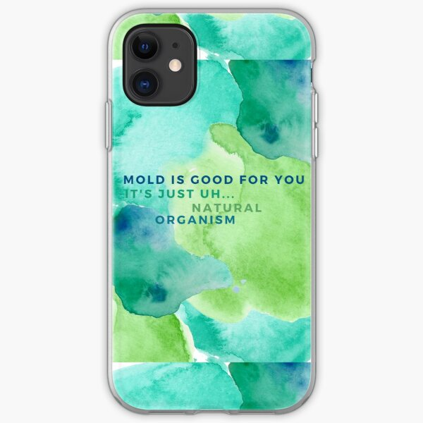 Mold is good for you - jj quote iPhone Soft Case