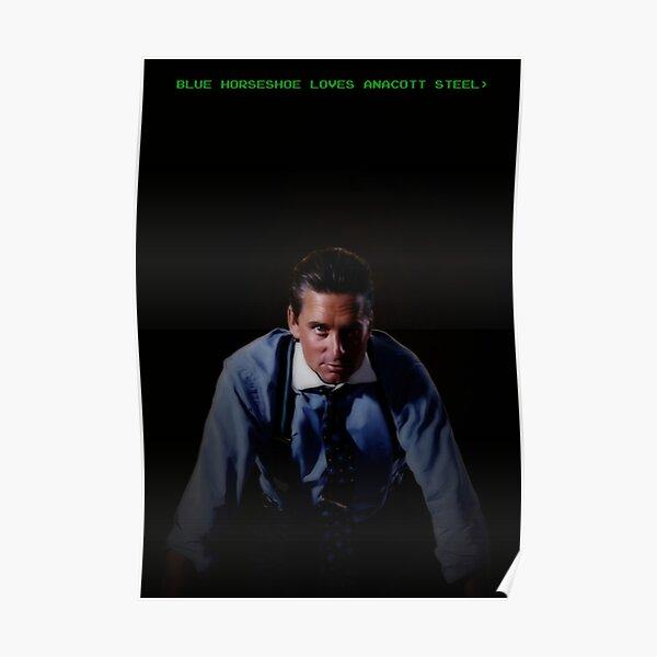 Blue Horseshoe Loves Anacott Steel (Gordon Gekko) Poster
