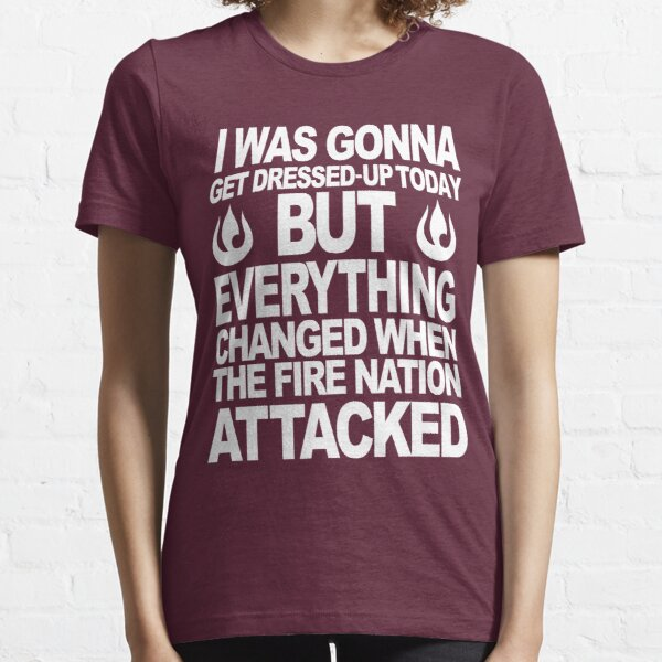 I blame the Fire Nation for my laziness Essential T-Shirt