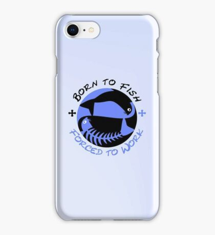 Born to Fish - Forced to Work VRS2 iPhone Case/Skin
