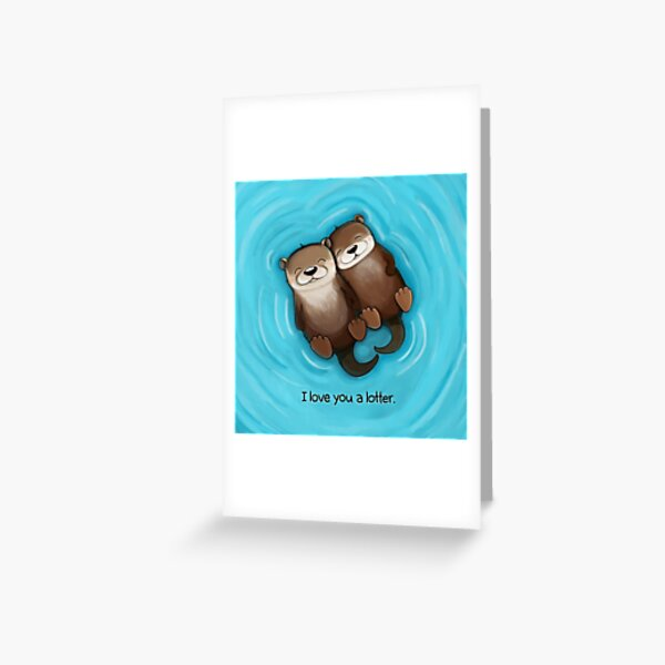 I Love You a Lotter Greeting Card