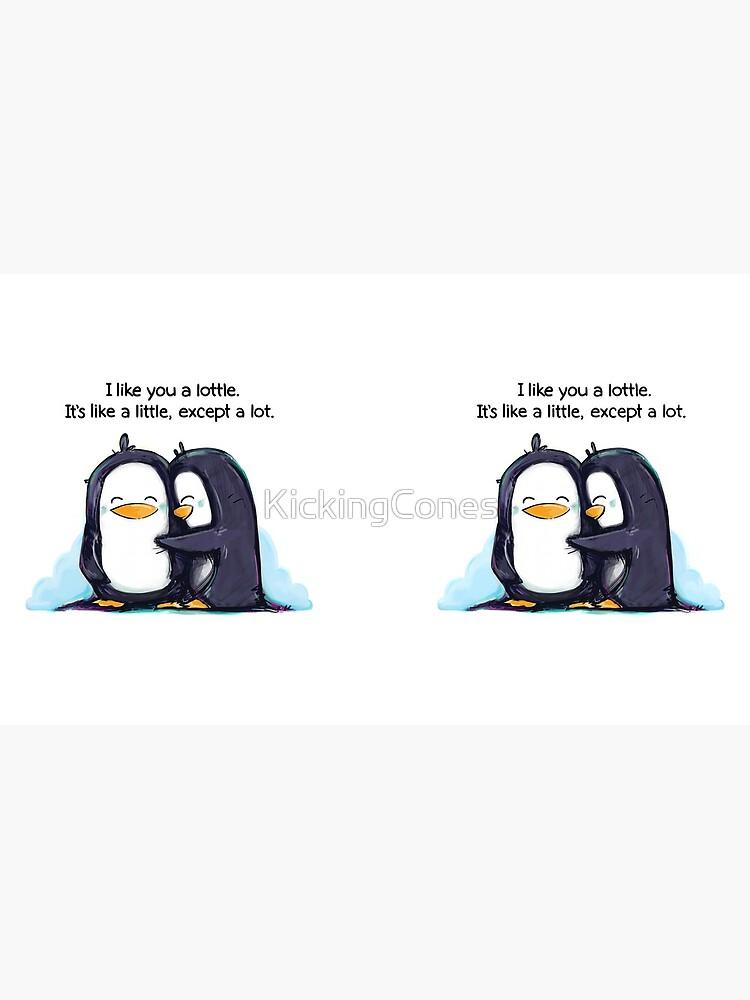 I Like You a Lottle Penguins by KickingCones