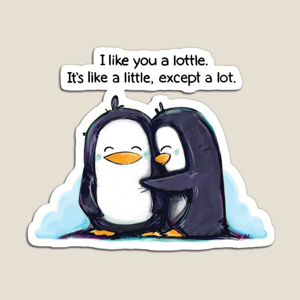 I Like You a Lottle Penguins Magnet