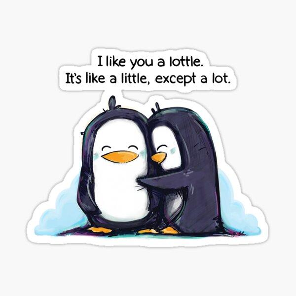 I Like You a Lottle Penguins Sticker