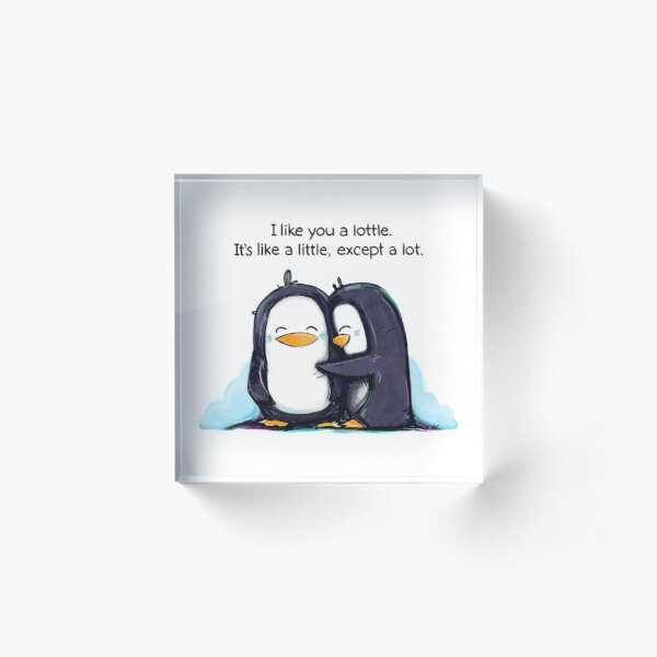 I Like You a Lottle Penguins Acrylic Block