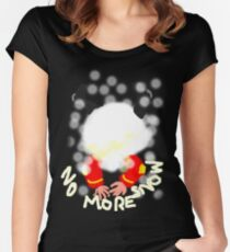 NO MORE SNOW  TEE SHIRT/KIDS TEE Women's Fitted Scoop T-Shirt