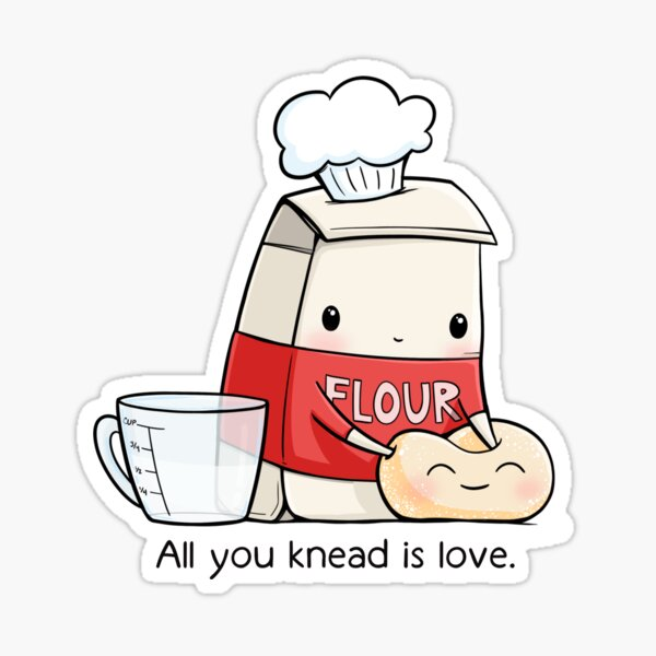 All You Knead is Love Sticker