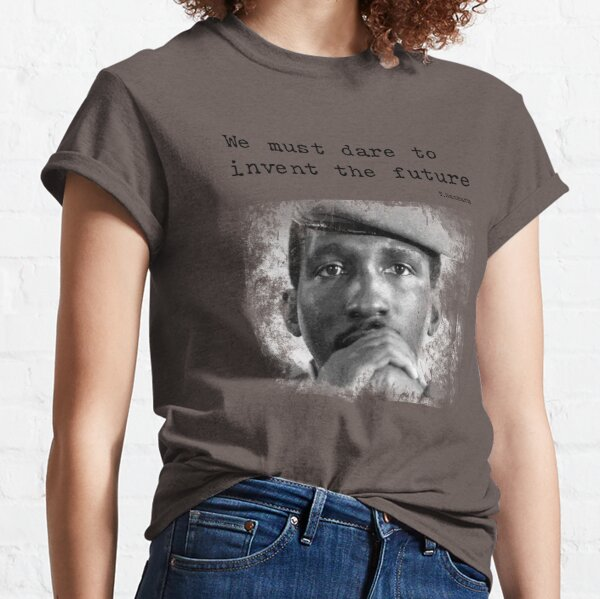 Thomas Sankara: we must dare to invent the future 2.0 Classic T-Shirt