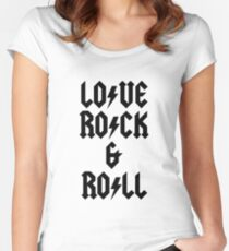 LOVE ROCK AND ROLL Women's Fitted Scoop T-Shirt