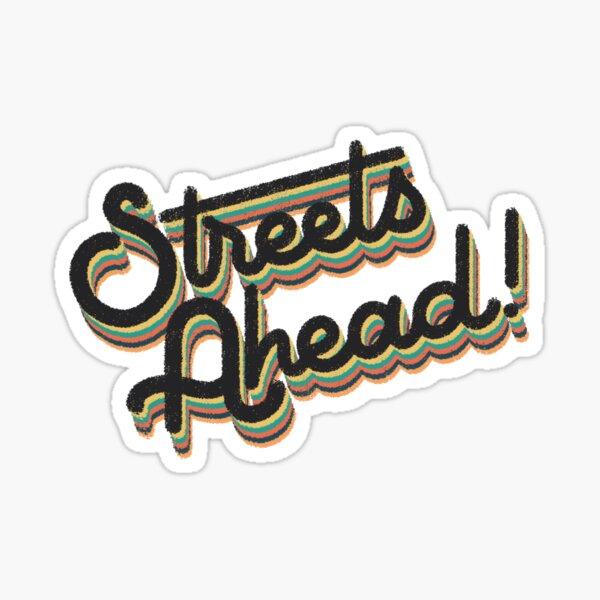 Streets Ahead Sticker