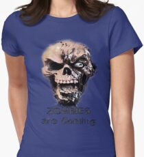 Zombies are Coming Womens Fitted T-Shirt