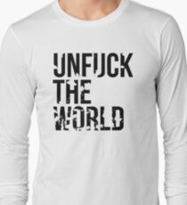 unfuck the world Long Sleeve T-Shirt