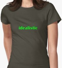 idealistic Womens Fitted T-Shirt