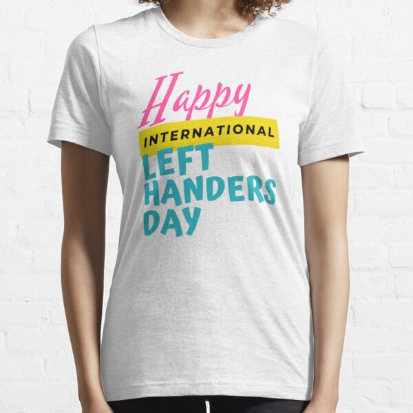 Happy International Left Handers Day Multi-color Typography Design Essential T-Shirt