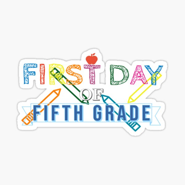 First Day of Fifth Grade Sticker