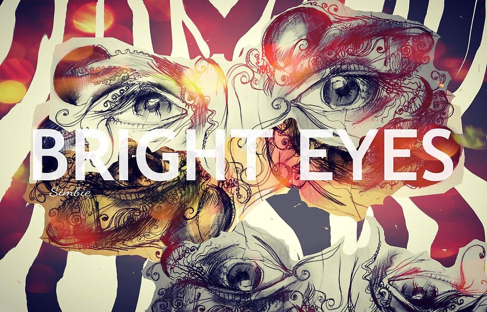 Bright Eyes by Simbie