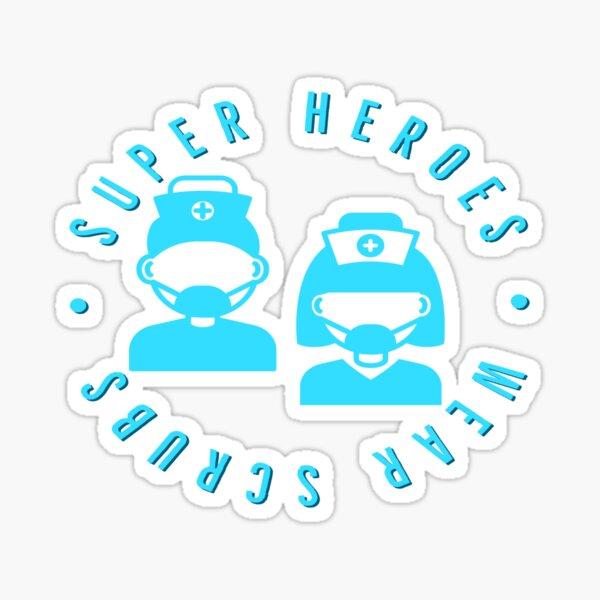 Super Heroes Wear Scrubs Sticker