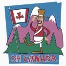 Oh Canada by HolidayT-Shirts