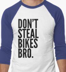 Don't Steal Bikes Bro Men's Baseball ¾ T-Shirt