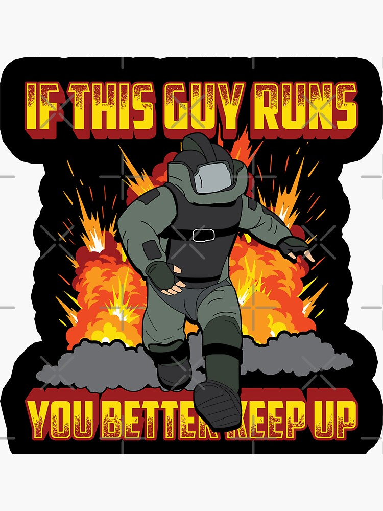 If This Guy Runs You Better Keep Up - EOD Explosive Ordnance Disposal Master Badge by kaboom713