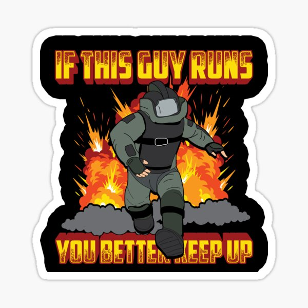 If This Guy Runs You Better Keep Up - EOD Explosive Ordnance Disposal Master Badge Sticker