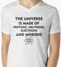 The universe is made of protons, neutrons, electrons and morons (black) Men's V-Neck T-Shirt