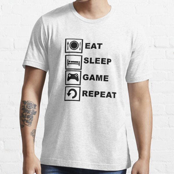 Eat, Sleep, Game, Repeat. Essential T-Shirt