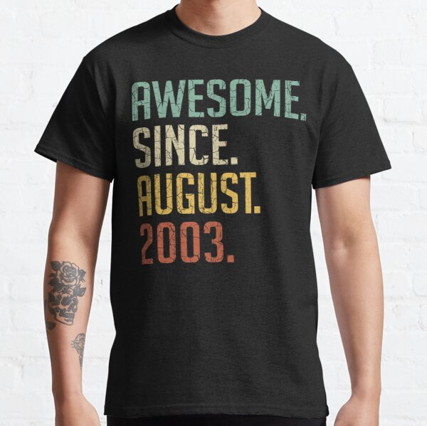 Awesome Since August 2003 17th Birthday Gift 17 Years Old Vintage August 2003 Classic T-Shirt