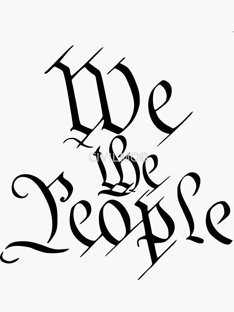 We the People by CIVILMOB