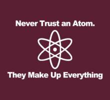Never trust an atom... | Unisex T-Shirt